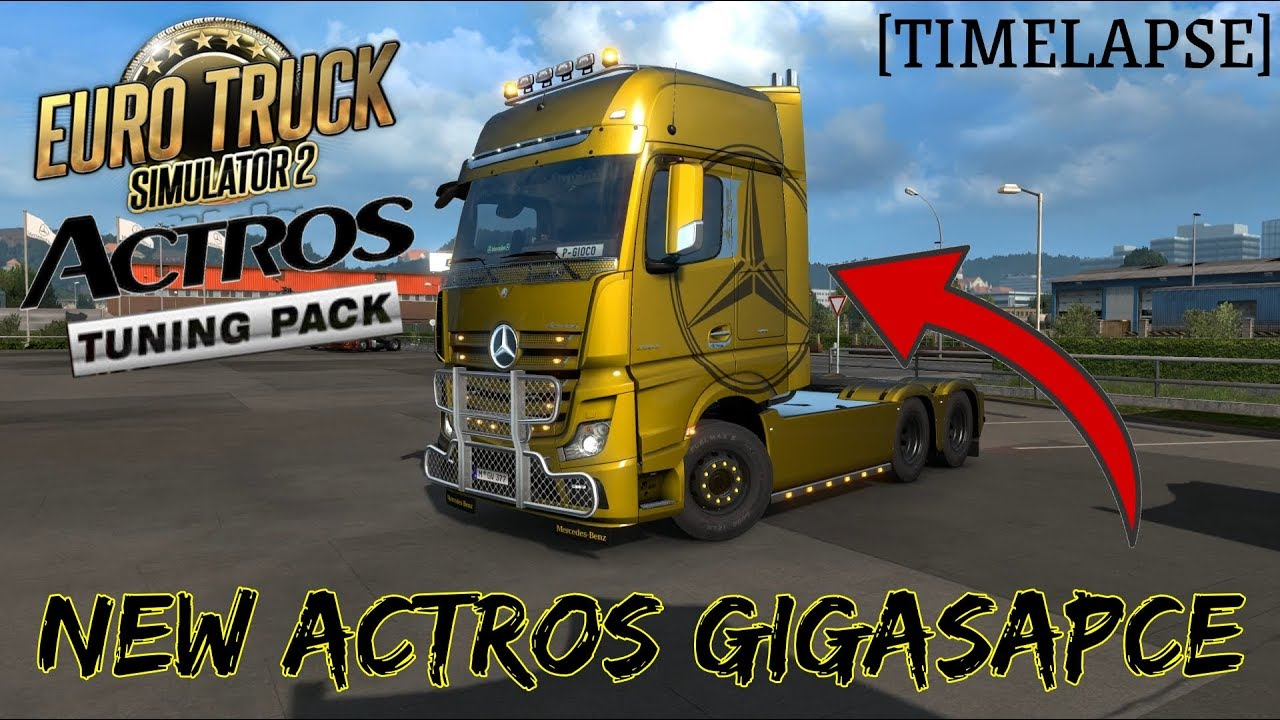 [ETS2] ACTROS GIGASPACE TUNING 🔥[TIMELAPSE] ACTROS TUNING PACK│EURO TRUCK  SIMULATOR 2 🚚[GER][HD]