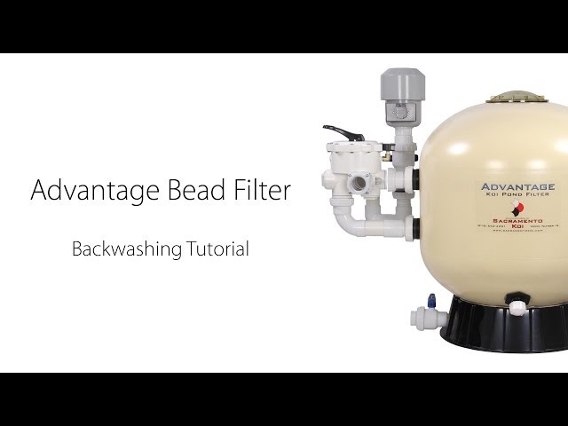How to backwash the Advantage Bead Filter