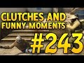 CSGO Funny Moments and Clutches #243 - CAFM CS GO