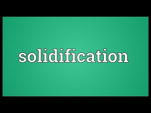 Solidification Meaning