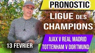 Pronostics Ligue des Champions - Ajax v Real Madrid - Tottenham v Dortmund -13 fevrier