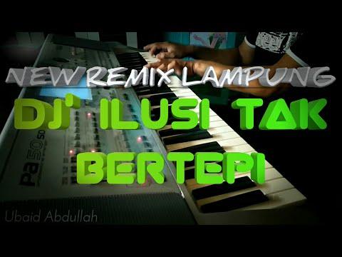 REMIX LAMPUNG 2019 - DJ ILUSI TAK BERTEPI