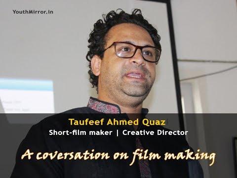 Career in film making | Tawseef Quazi | Creative director