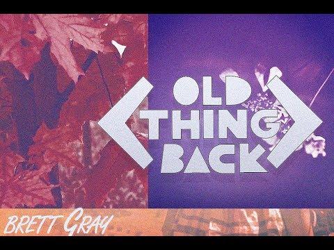 Brett Gray - Old Thing Back Lyric Video