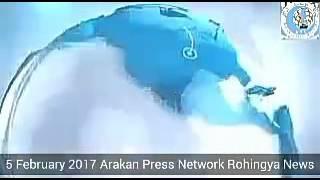 5 February 2017 Arakan Press Network Rohingya Daily News