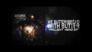 We Butter The Bread With Butter - Intro (Projekt Herz EP) with German Lyrics