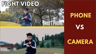 FIGHTING VIDEO || Shoot by Phone VS Camera