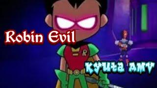 Teen Titans Go AMV [Robin Evil] My Demons