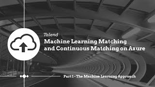 Talend and Microsoft Azure: How to Set up the Initial Machine Learning Matching