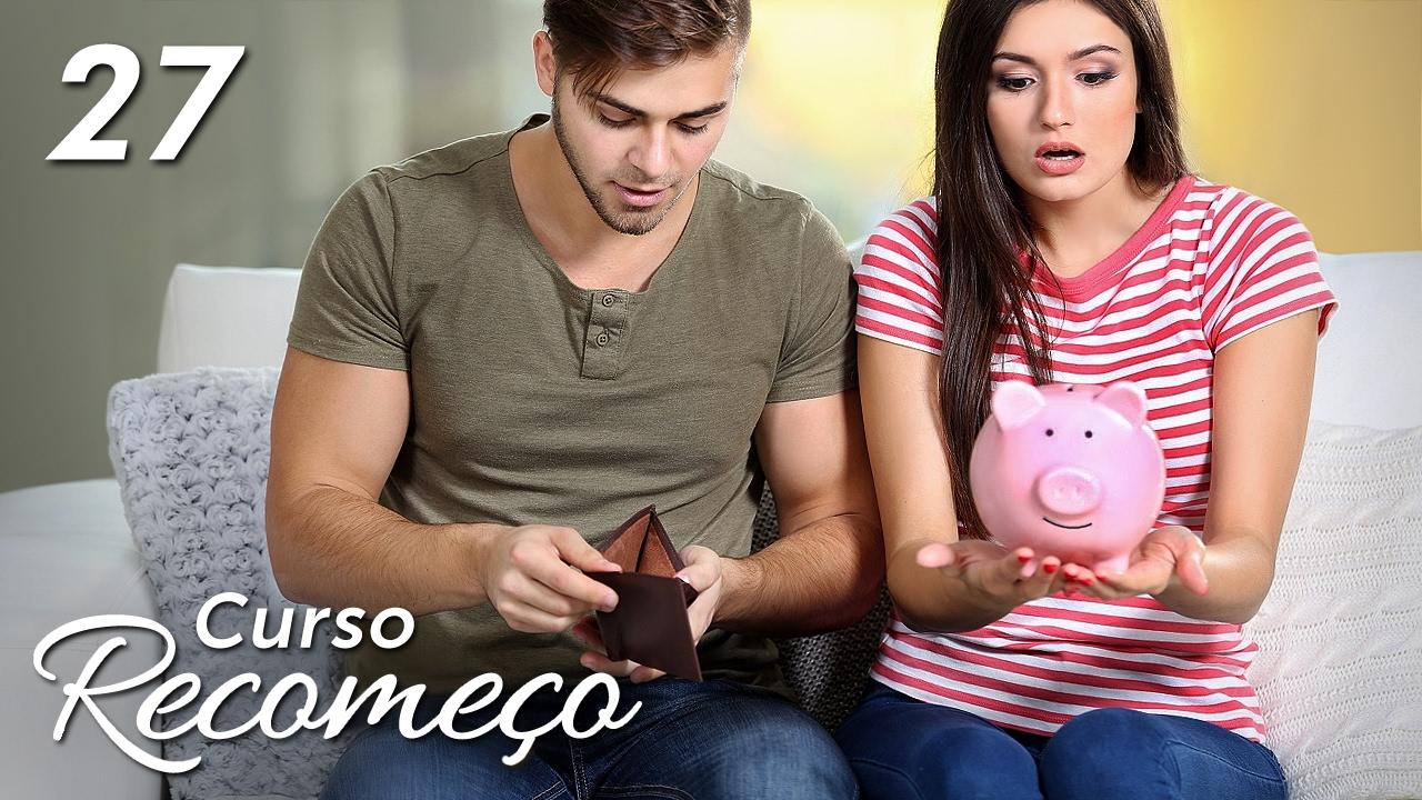 Como lidar com dinheiro no relacionamento - #27 Curso Recomeço