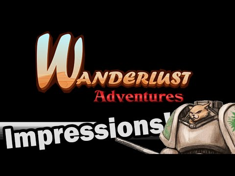 Wanderlust Adventures Impressions - Weekly Indie Newcomer(s)