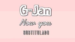 GJan - Now you [Subtitulado]