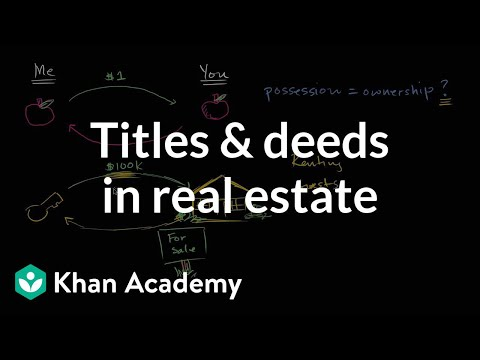 titles-and-deeds-in-real-estate-|-housing-|-finance-&-capital-markets-|-khan-academy