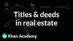 Titles and deeds in real estate | Housing | Finance & Capital Markets | Khan Academy