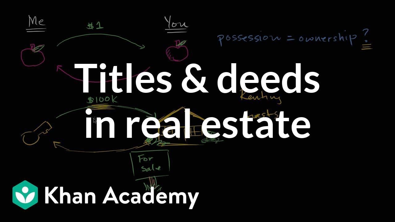 Titles and deeds in real estate (video) | Khan Academy