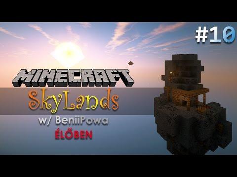 Minecraft: SkyLands w/ BeniiPowa - 10. rész [ÉLŐBEN]