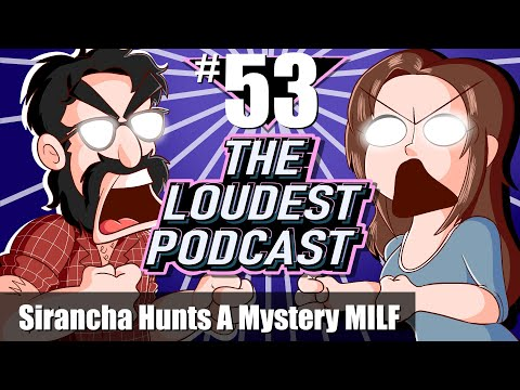 THE LOUDEST PODCAST #53: Who Is Mike Bloombergs Secret Crush?