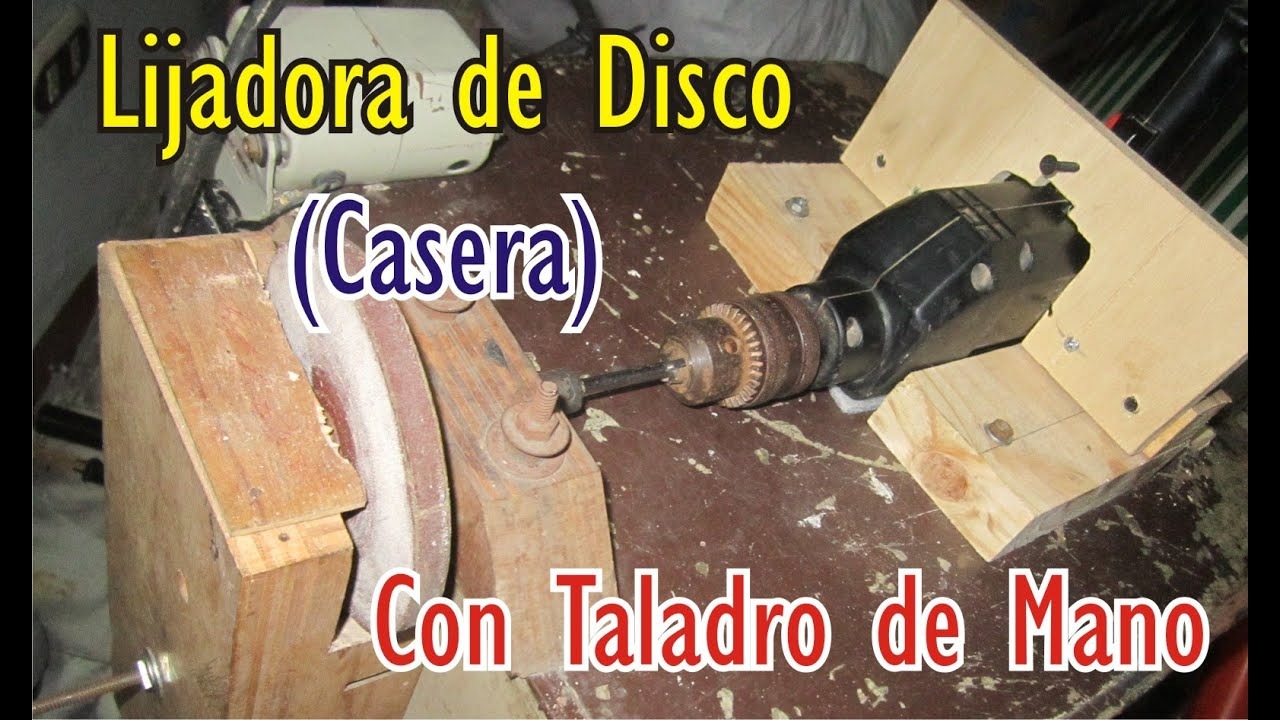 Lijadora de disco casera con taladro de mano youtube - Lijadora para taladro ...