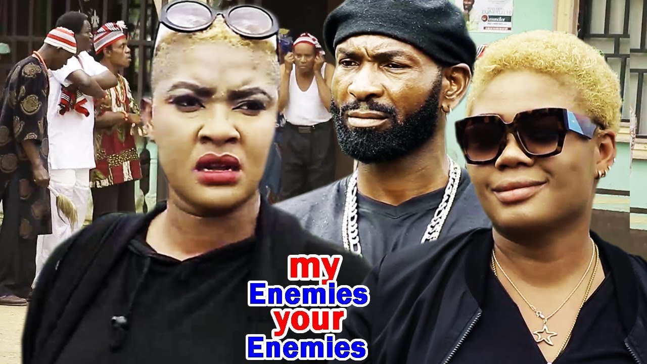 Download My Enemies Your Enemies Season 1 - 2018 New Nigerian Nollywood Movie  Full HD