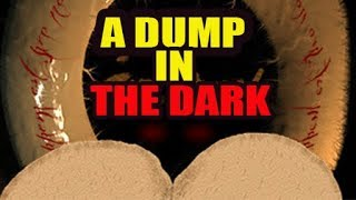 MY TRUE H0RROR STORY ABOUT P00PING! | A Dump In The Dark