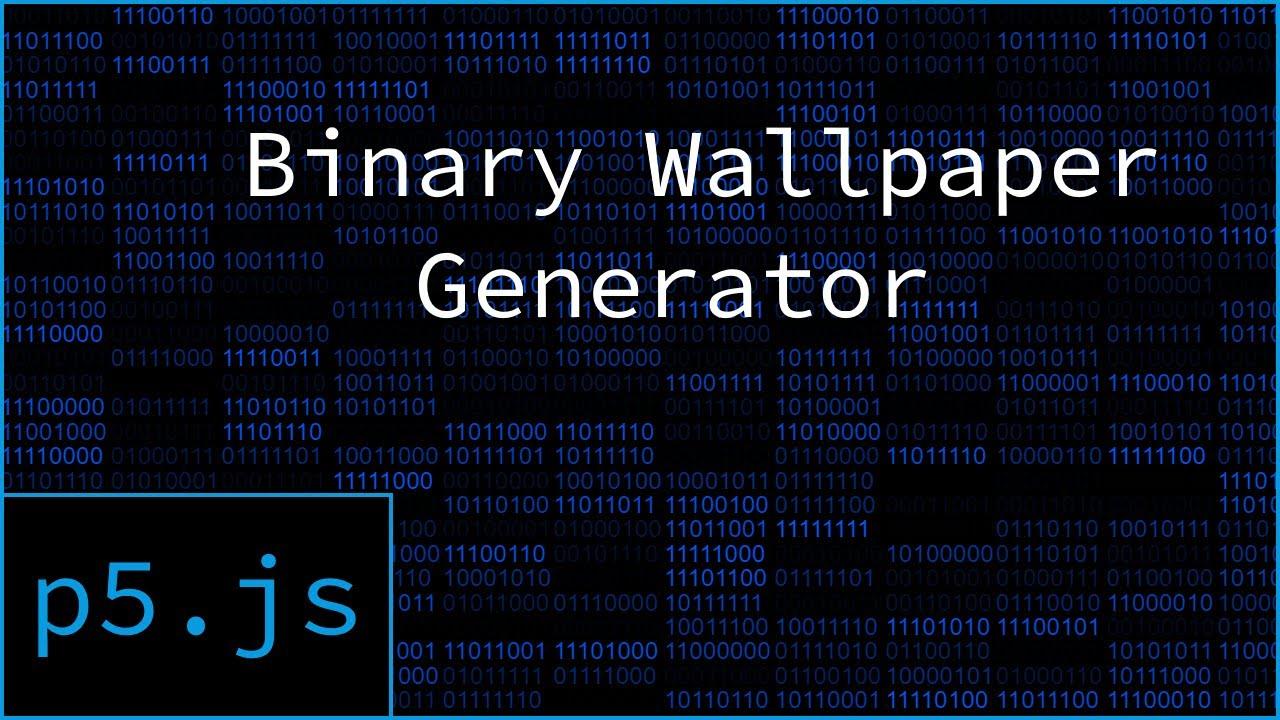 P5js Binary Wallpaper Generator Youtube