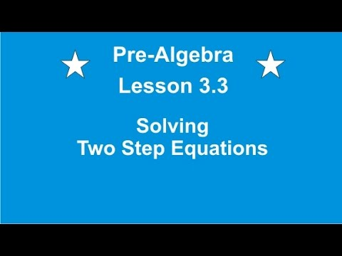 Pre- Algebra Lesson 3.3 Solving Two Step Equations - YouTube