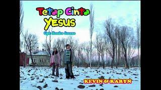 Kevin Susanto & Karyn Susanto - Tetap Cinta Yesus (HQ)