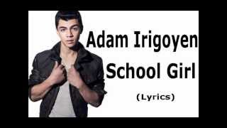 Adam Irigoyen - School Girl (Lyric video)