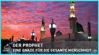 Der Prophet, eine Gnade für die gesamte Menschheit   Stimme des Kalifen