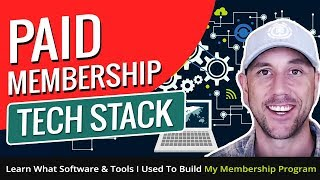 Paid Membership Tech Stack - Learn What Software & Tools I Used To Build My Membership Program