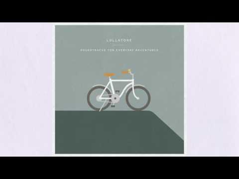 Lullatone - Soundtracks for Everyday Adventures (Full Album)