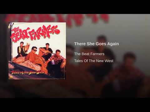 The Beat Farmers - There She Goes Again