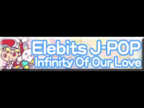 Elebits J-POP 「Infinity of Our Love (English) LONG」