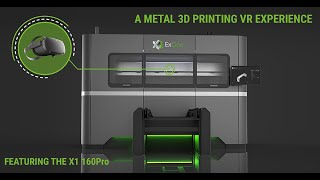 VR Experience Preview | Take a Tour Inside an X1 160Pro Metal 3D Printing Factory