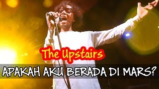 THE UPSTAIRS - Apakah aku berada di mars? [Live] @ Thursday Kick July 2019