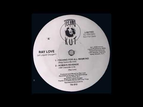 RAY LOVE - TECHNO FOR ALL MANKIND (DEEP TECHNO MIX)  1991