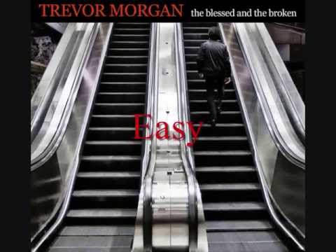 Trevor Morgan The Blessed and The Broken FULL ALBUM