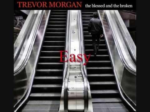 Trevor Morgan The Blessed and The Broken FULL ALBUM
