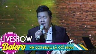 Xin Gọi Nhau Là Cố Nhân - Quang Lê Bolero | MV FULL HD
