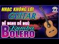 ✔MUZIK GIẢI TRÍ #23➤Nhạc không Lời Buổi Sáng Thư Thái Cả Ngày➤ Hòa Tấu Rumba Guitar, Nhạc Cafe Sáng