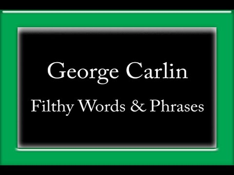 George Carlin - Filthy Words & Phrases