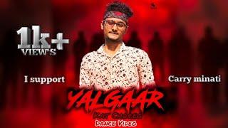 YALGAAR Dance Video |  CARRYMINATI X Wily Frenzy | By Pratham  Kathare