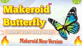 Makeroid Butterfly 🔥 Makeroid New Version Released 2018 🔥 🔥