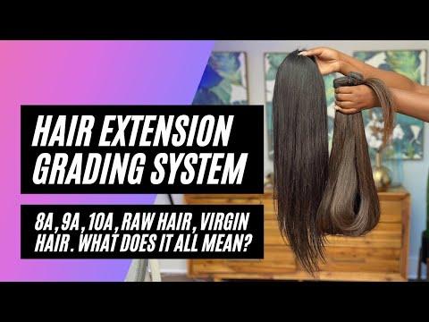 Hair Extension Grading System: 8A, 9A, 10A, Raw Hair, Virgin Hair (What does it all mean?)