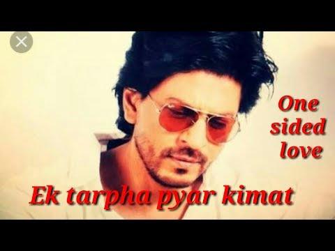 Sharukh khan's|| best dialogue|| heart touching status 2018 ek taraph pyaar ki kimat
