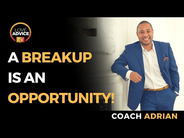 Recovering From A Breakup | Turn A Breakup Into An Opportunity!