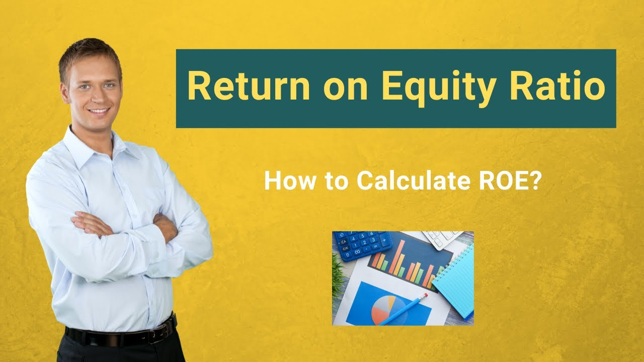 Return On Equity Ratio Roe Formula Examples Calculate Return On