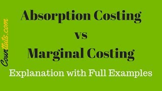 Absorption Costing vs Marginal Costing | Explained with Example