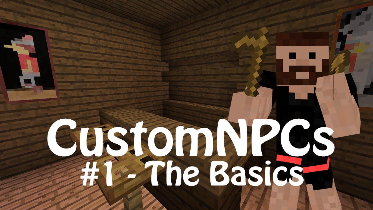 Custom NPCs Scripting Tutorial #1 - The Basics