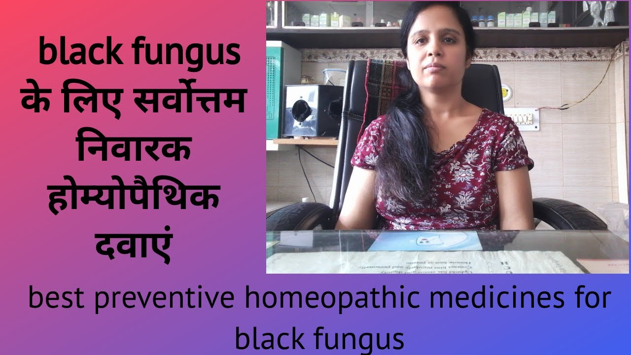 Best preventive homoeopathic medicines for Mucormycosis